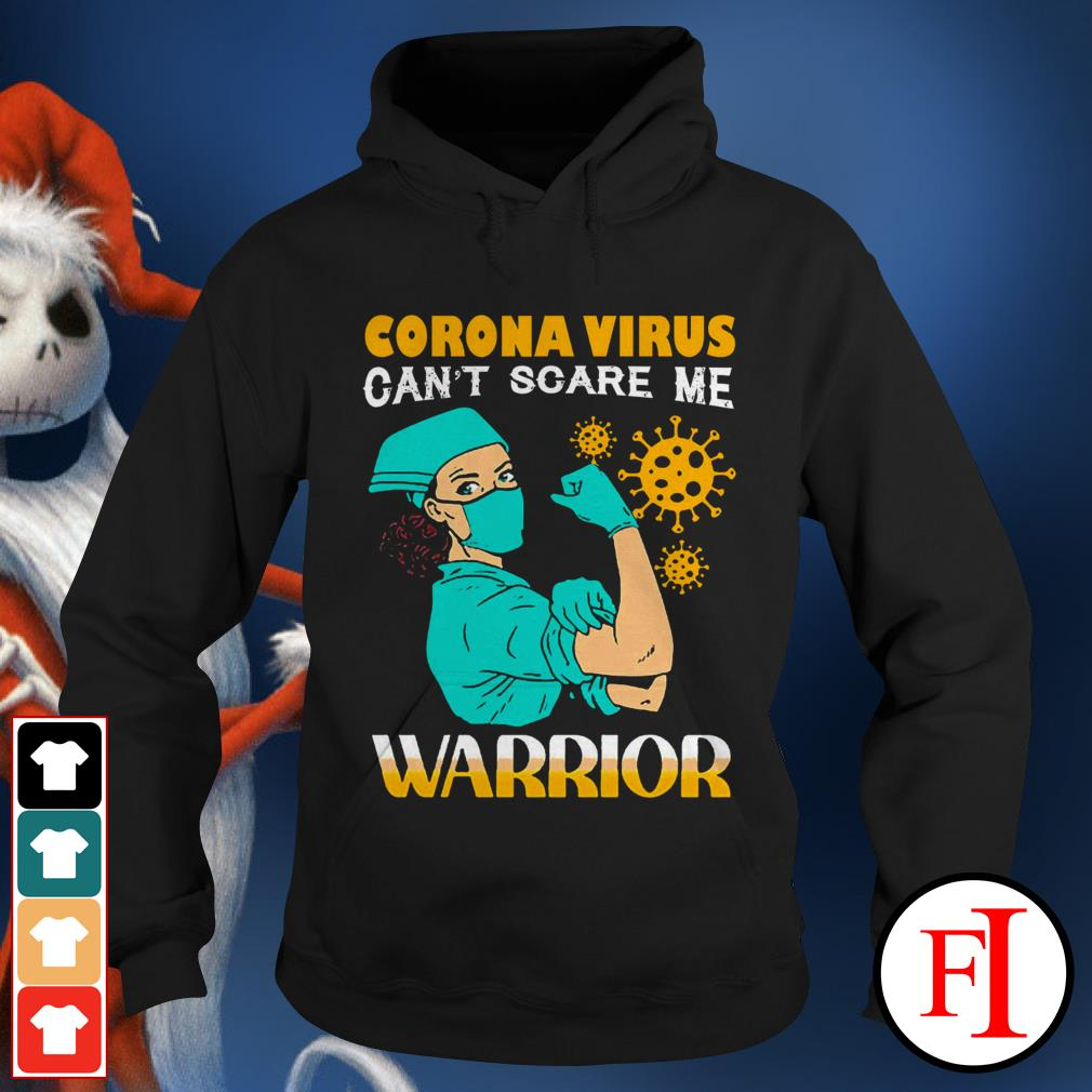 Corona Virus can't scare me warrior IF Hoodie