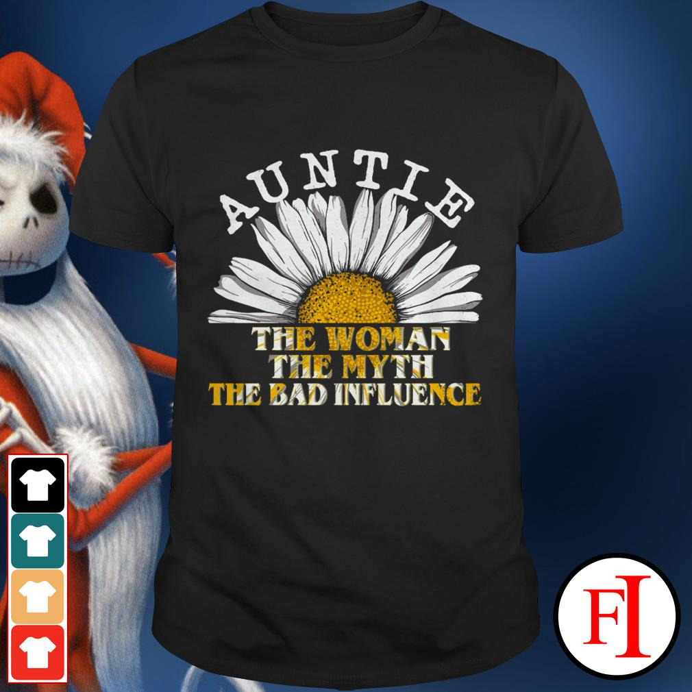 Daisy auntie the woman the myth the bad influence lovely IF shirt