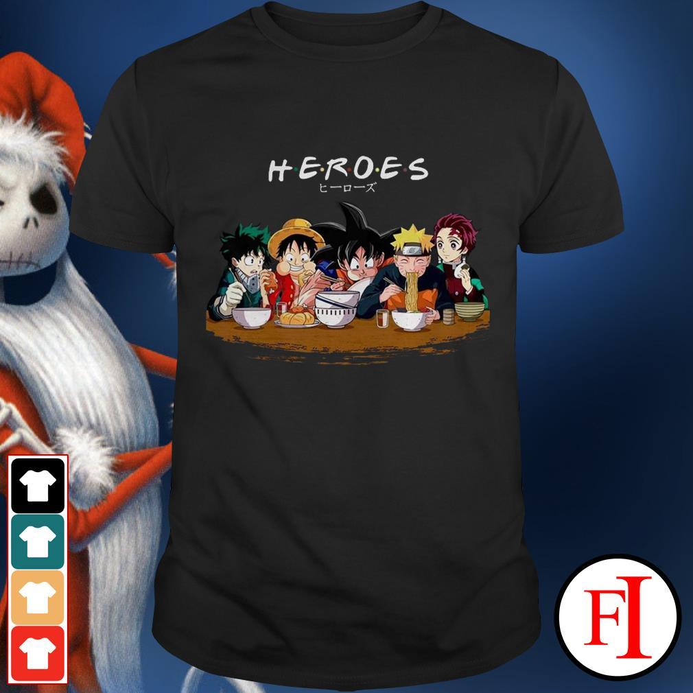 Friends TV Show Heroes Izuku Midoriya Luffy Songoku Naruto Tanjiro IF shirt