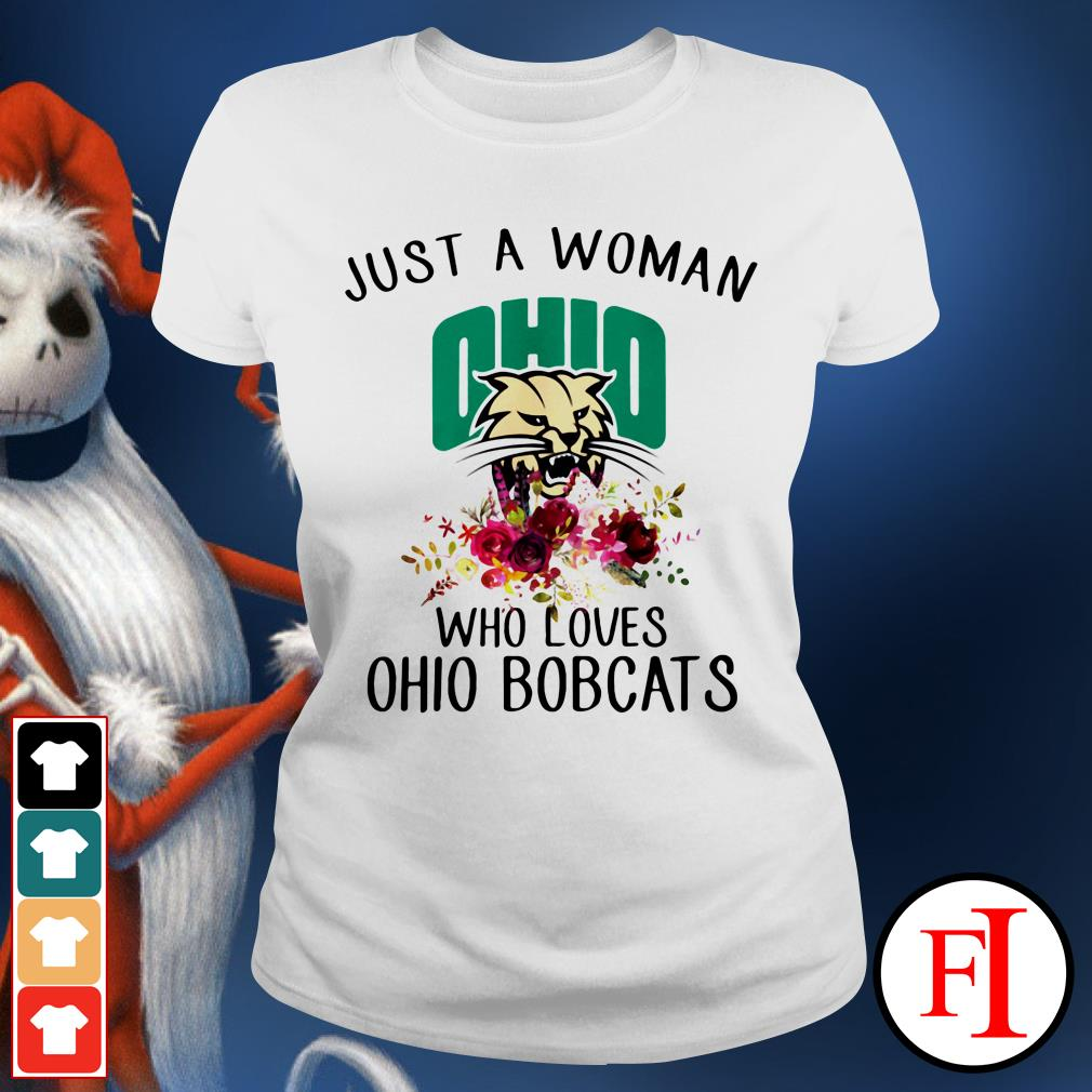 Just a woman OHIO who loves Ohio Bobcats IF Ladies tee