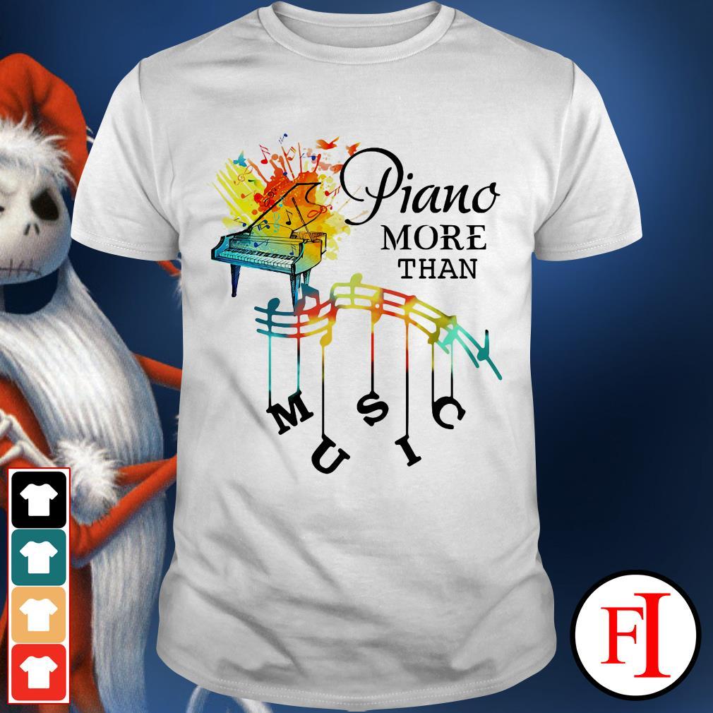 I like Piano more than music IF shirt