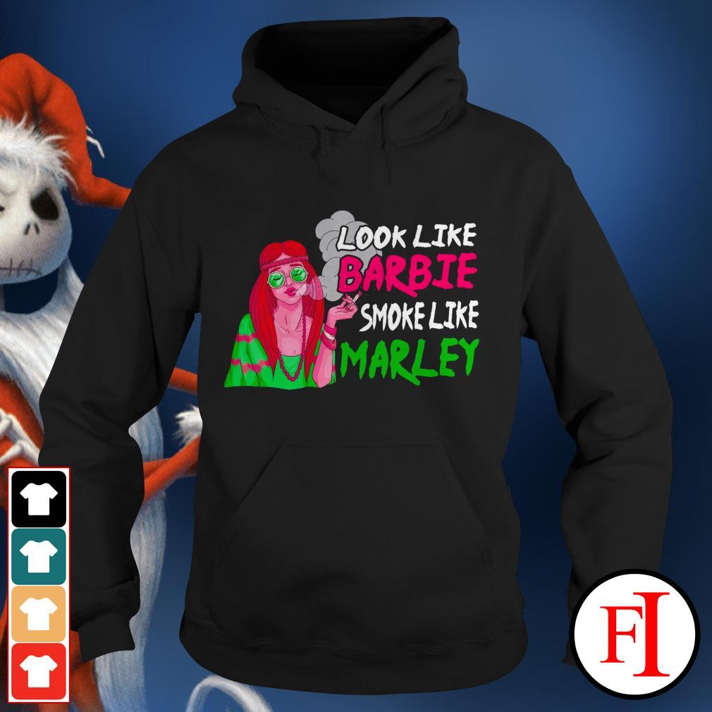 Love Look like barbie smoke like marley IF Hoodie