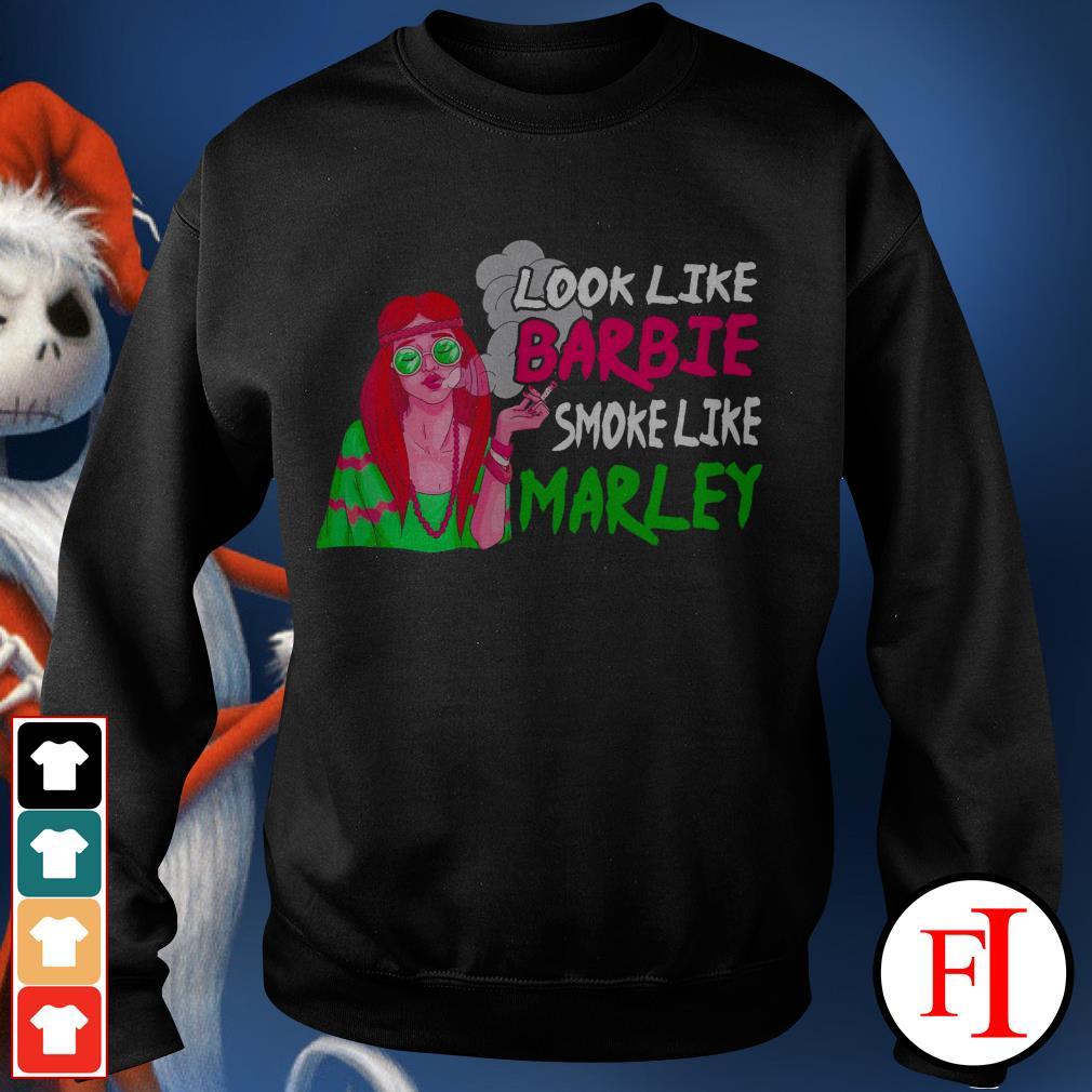 Love Look like barbie smoke like marley IF Sweater