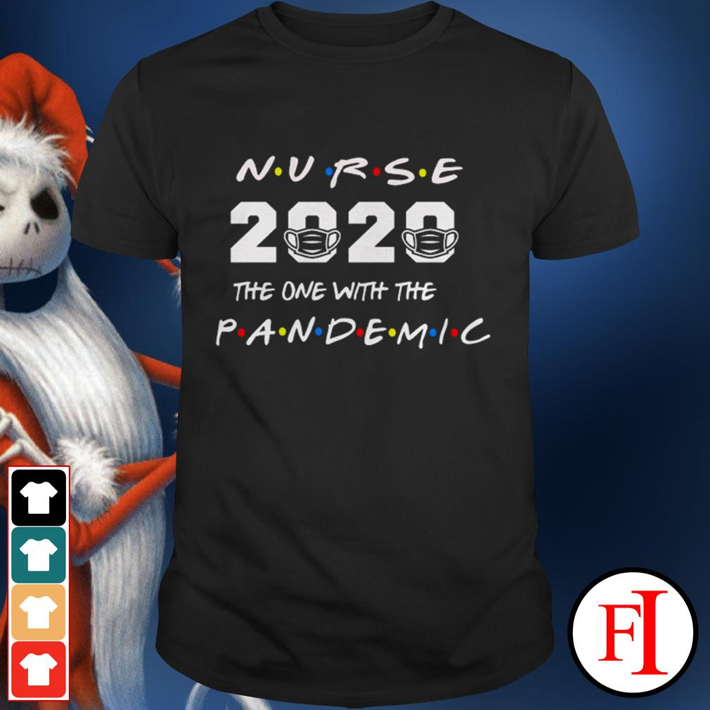 Love Nurse 2020 the one with the pandemic IF shirt