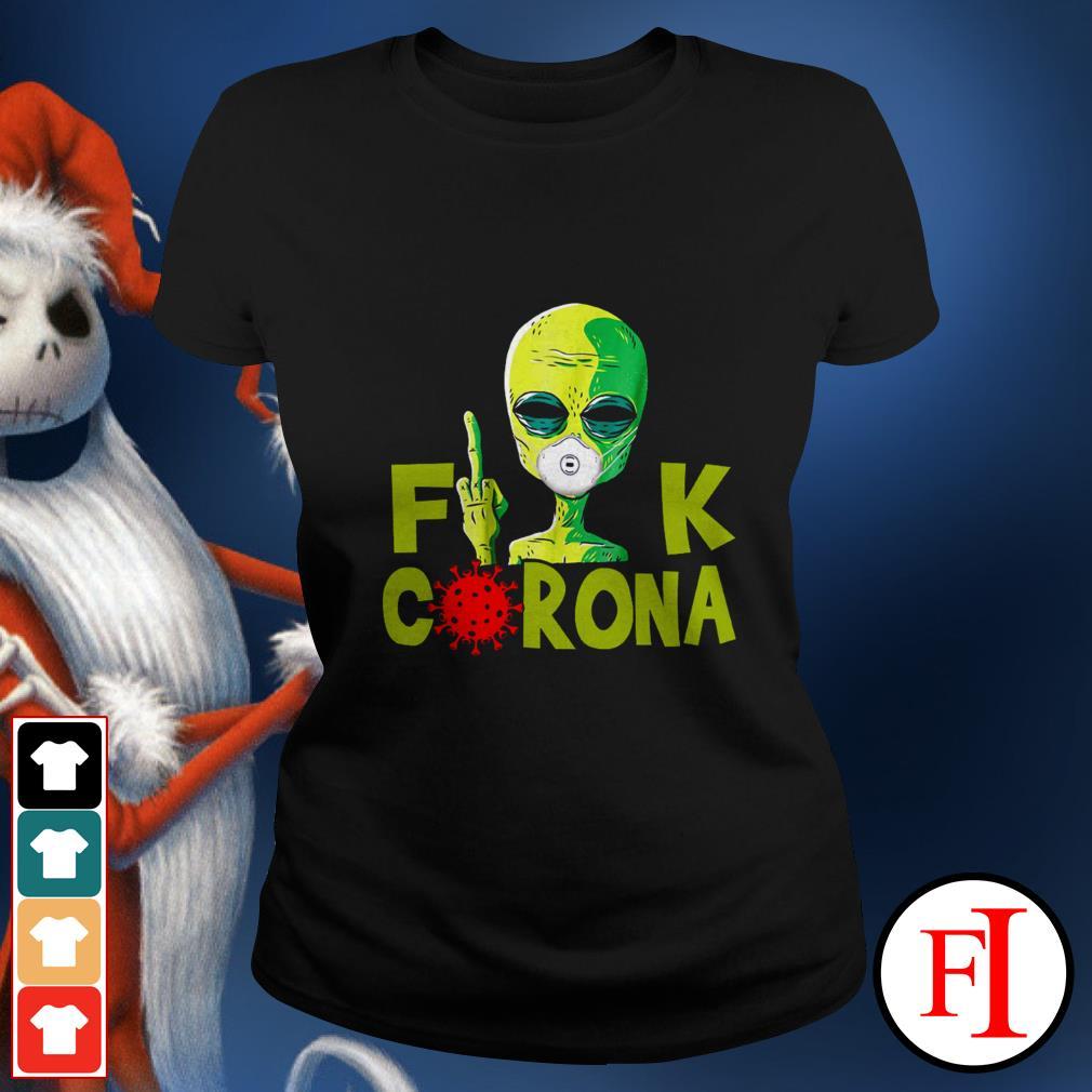 Official Alien Fuck Corona Covid 19 IF Ladies tee