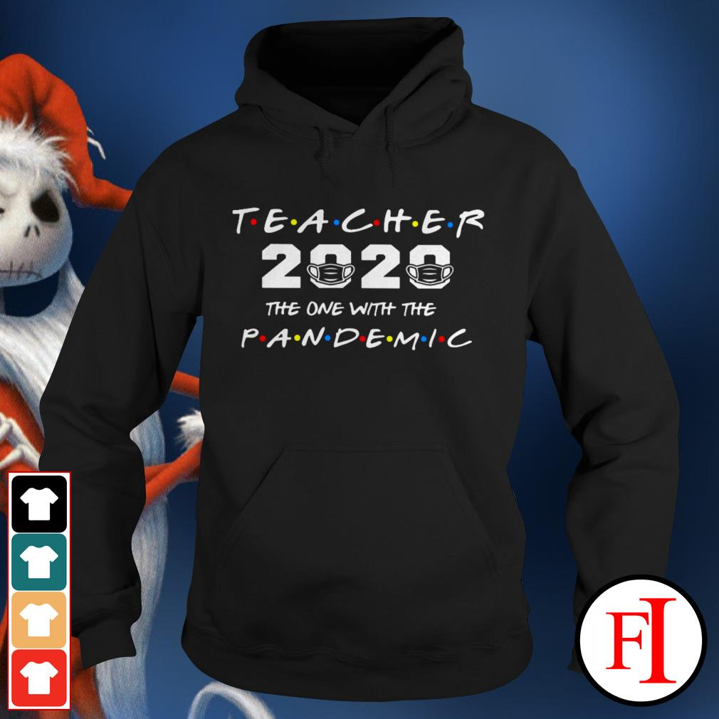Official Teacher 2020 the one with the pandemic IF Hoodie