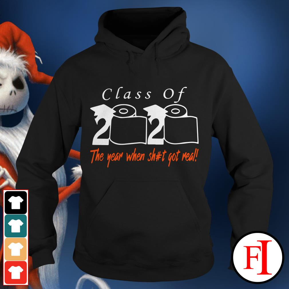 Official Toilet paper Class of 2020 the year when shit got real IF Hoodie