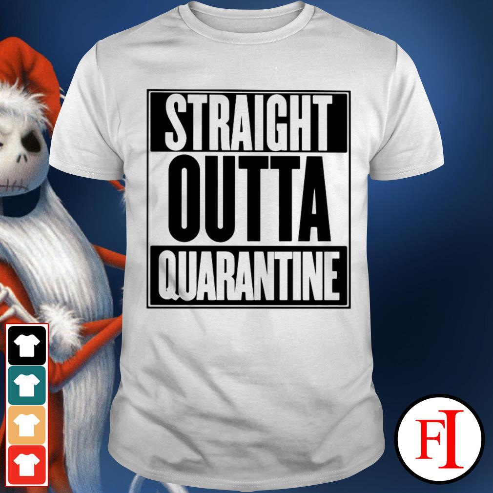 Straight outta quarantine love IF shirt