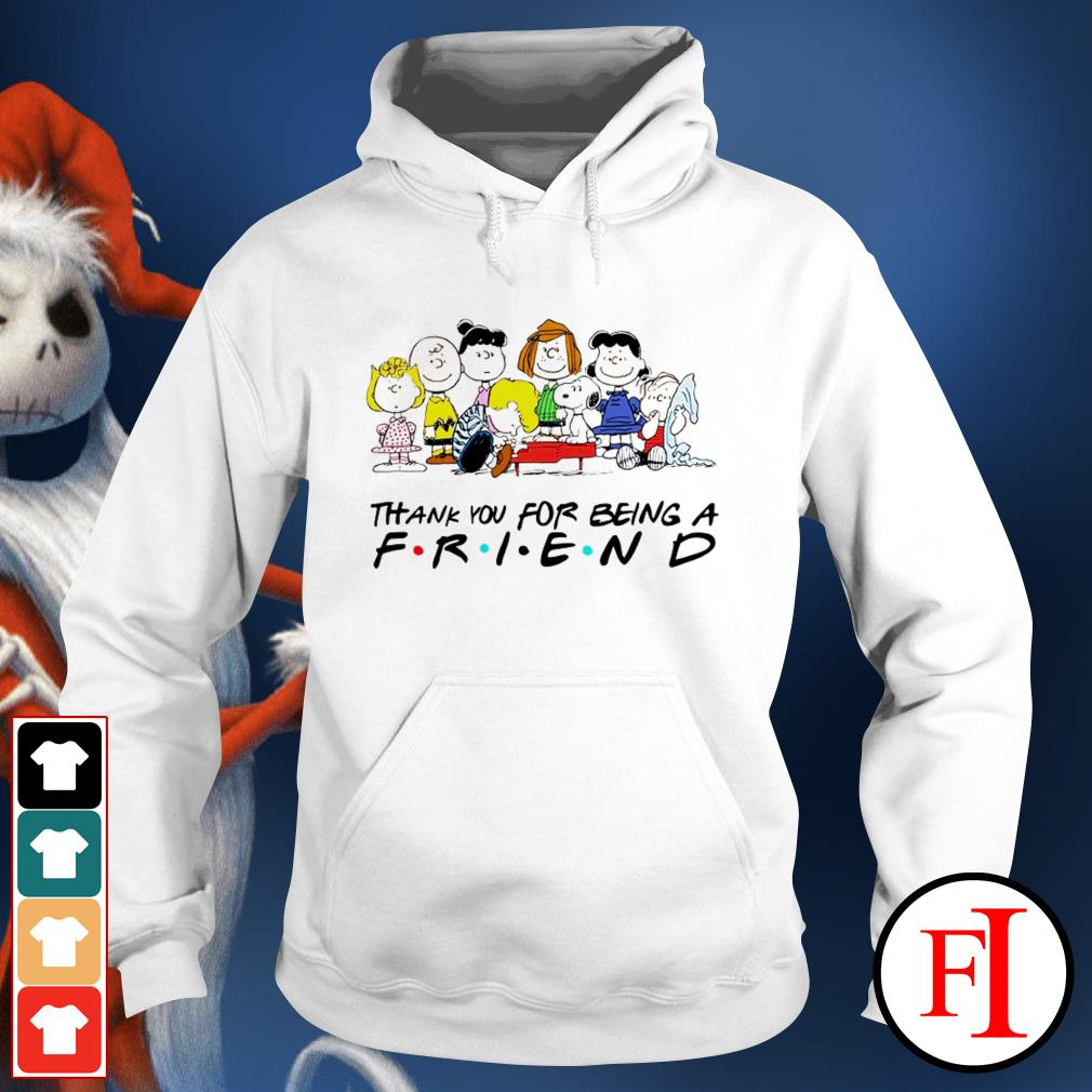 Thank you for being a friend Snoopy Charlie Brown and Friends Peanuts love IF Hoodie