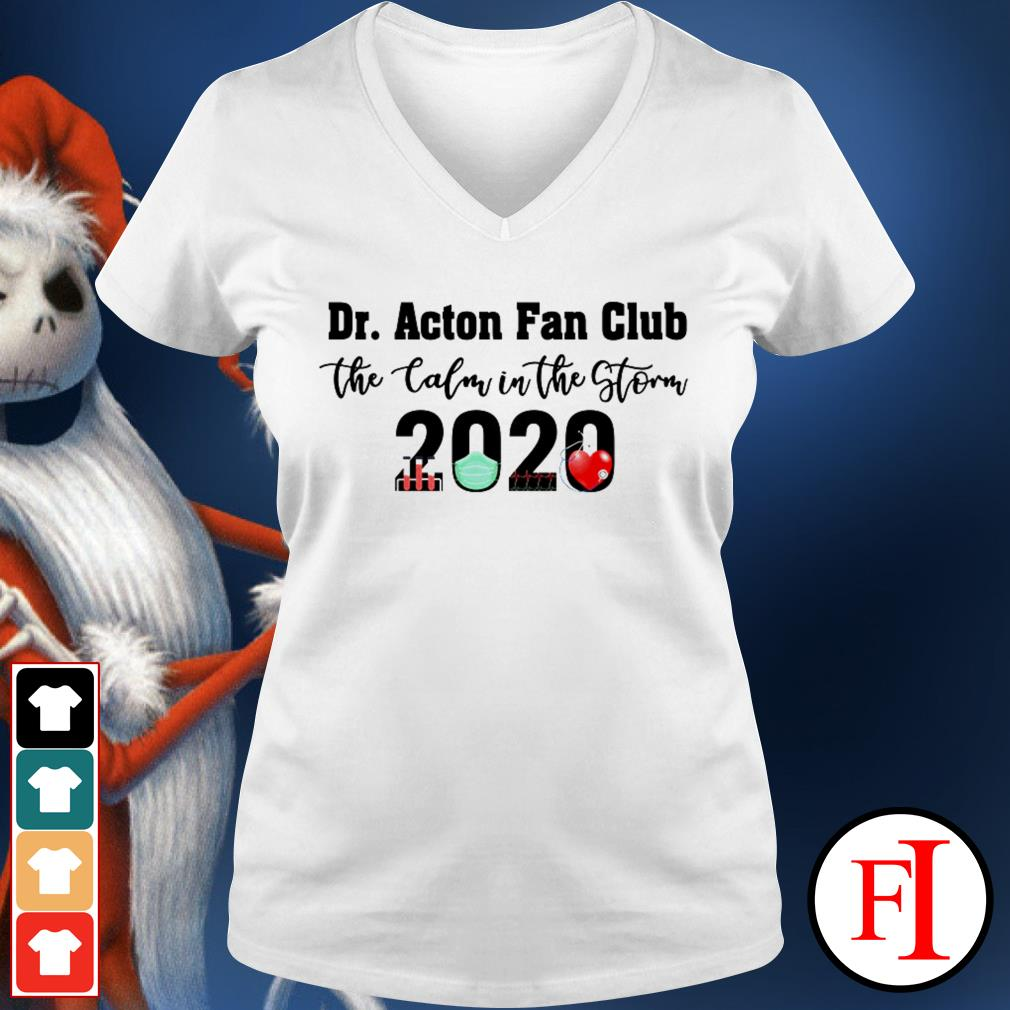 2020 Dr. Acton fan club the calm in the storm shirt ...