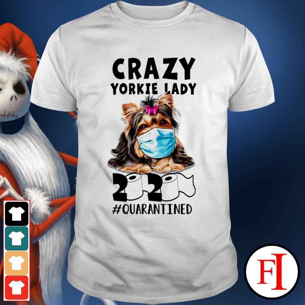 2020 #quarantined Crazy Yorkie lady shirt