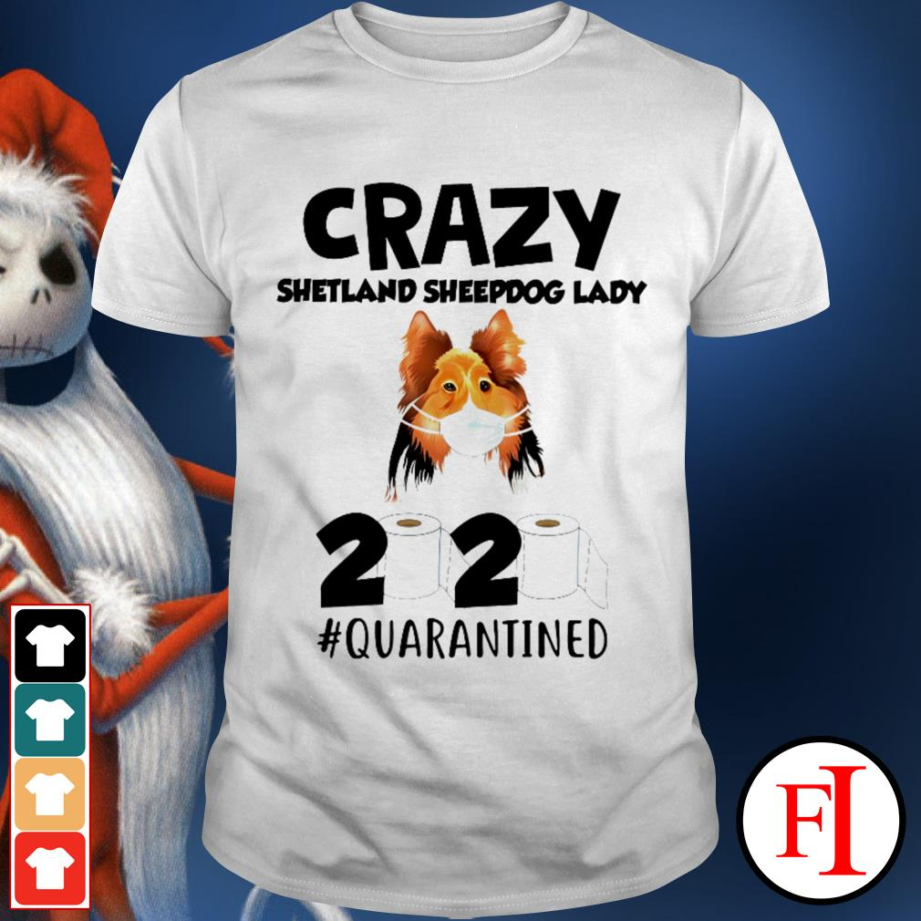 2020 #quarantined Toilet Paper Crazy Shetland Sheepdog lady shirt
