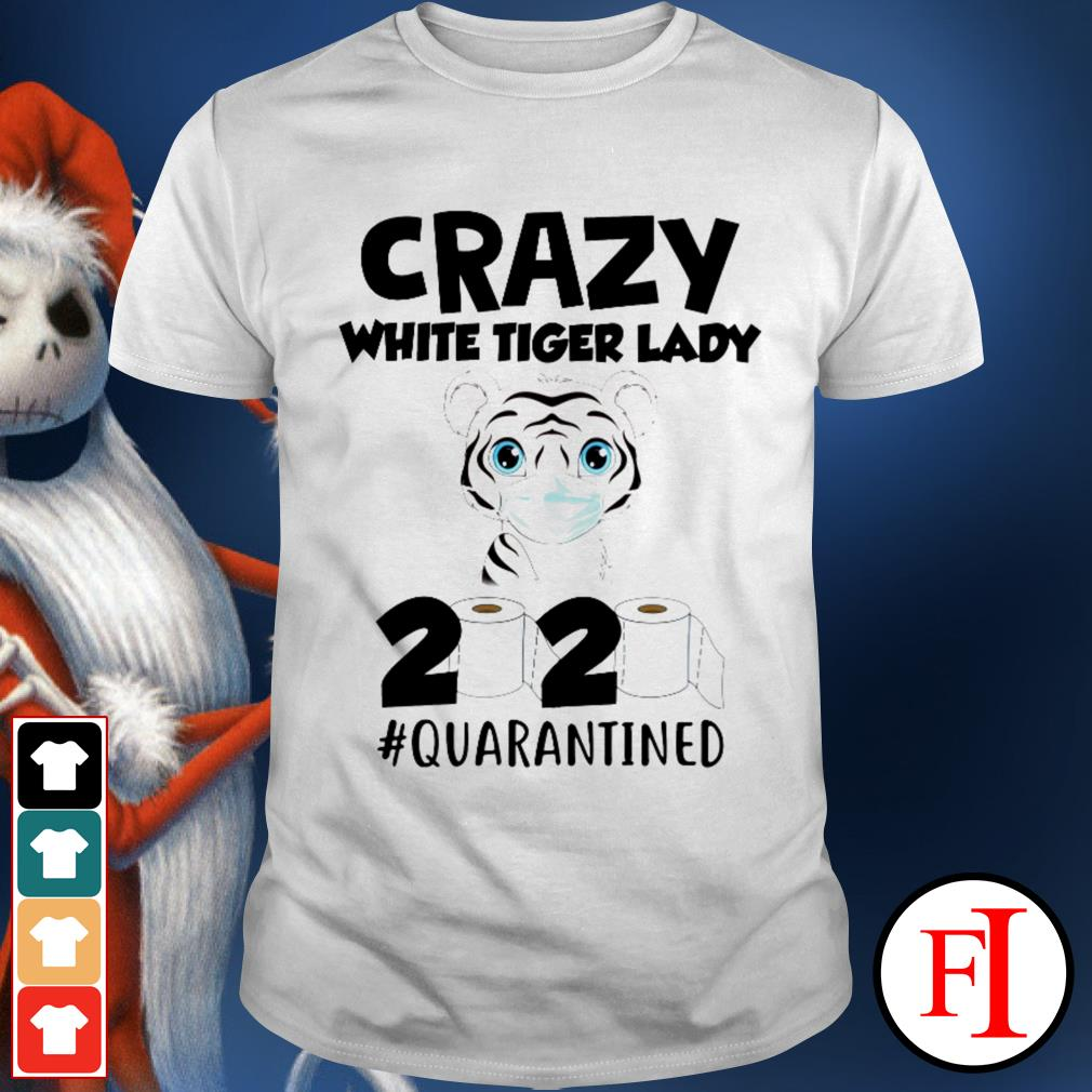 2020 #quarantined Toilet Paper Crazy White Tiger lady shirt