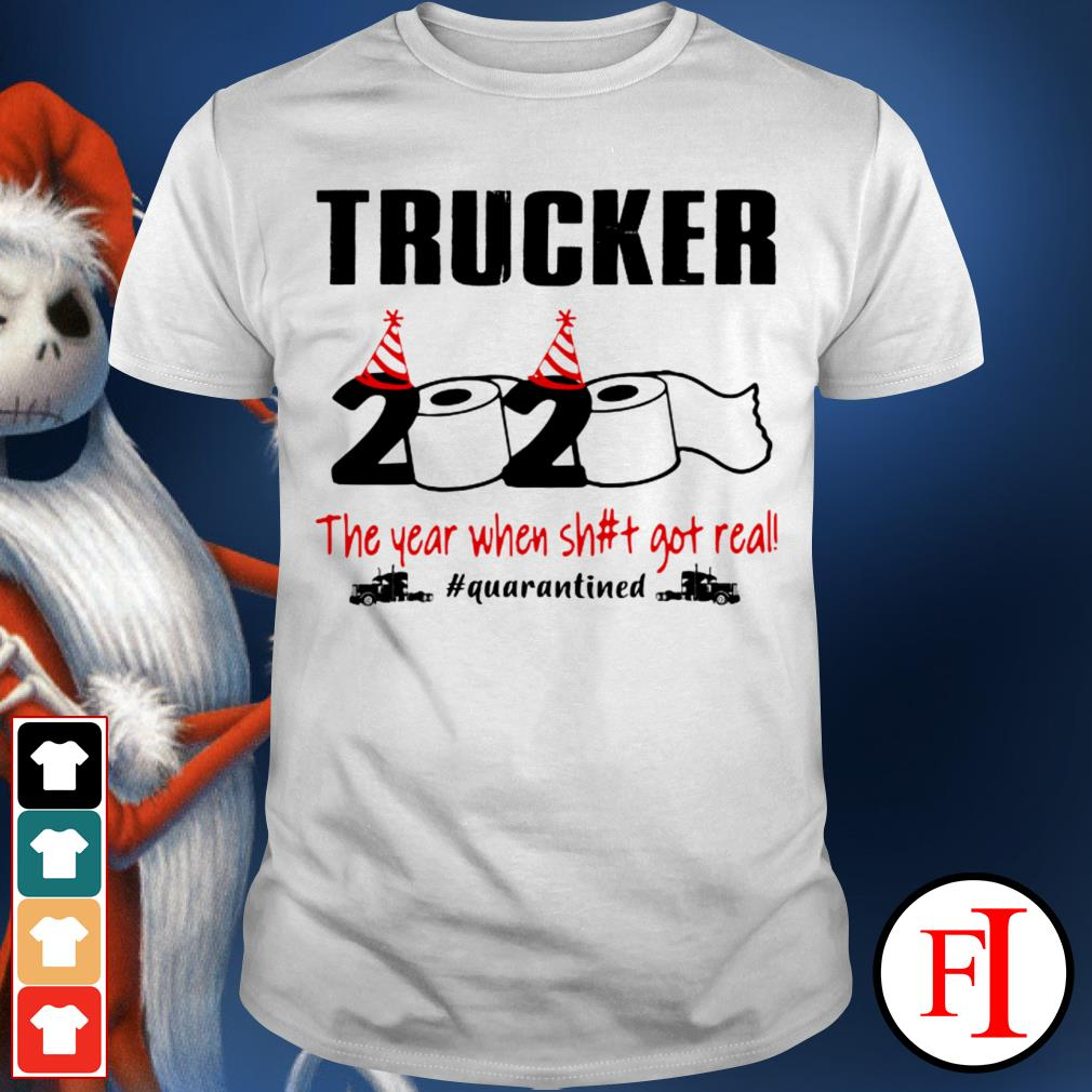 2020 the year when shit got real #quarantined Trucker shirt