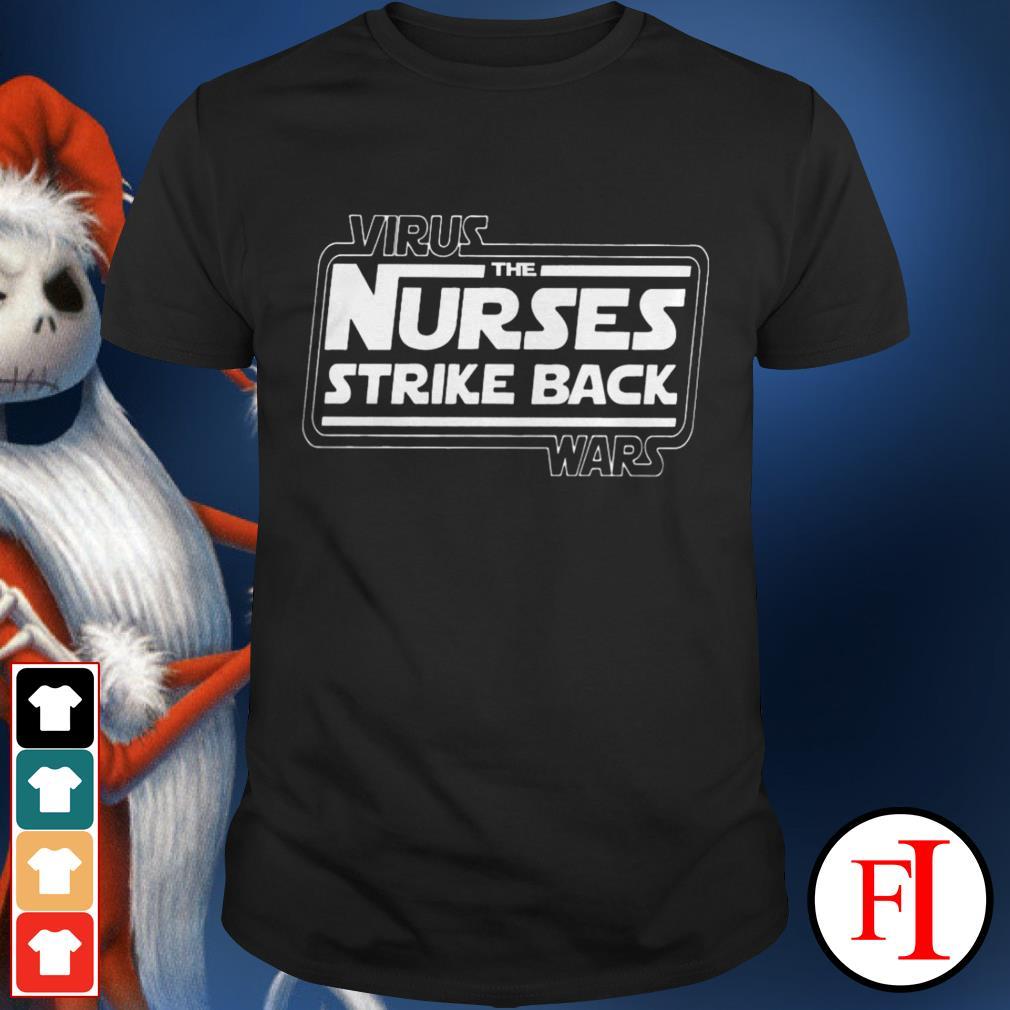 Best black Virus the Nurses strike back wars Star Wars shirt