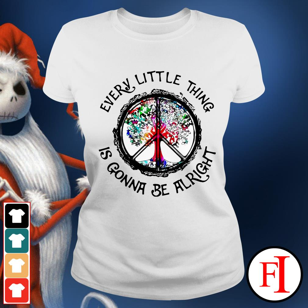 Best Hippie Every little thing is gonna be alright white Ladies tee