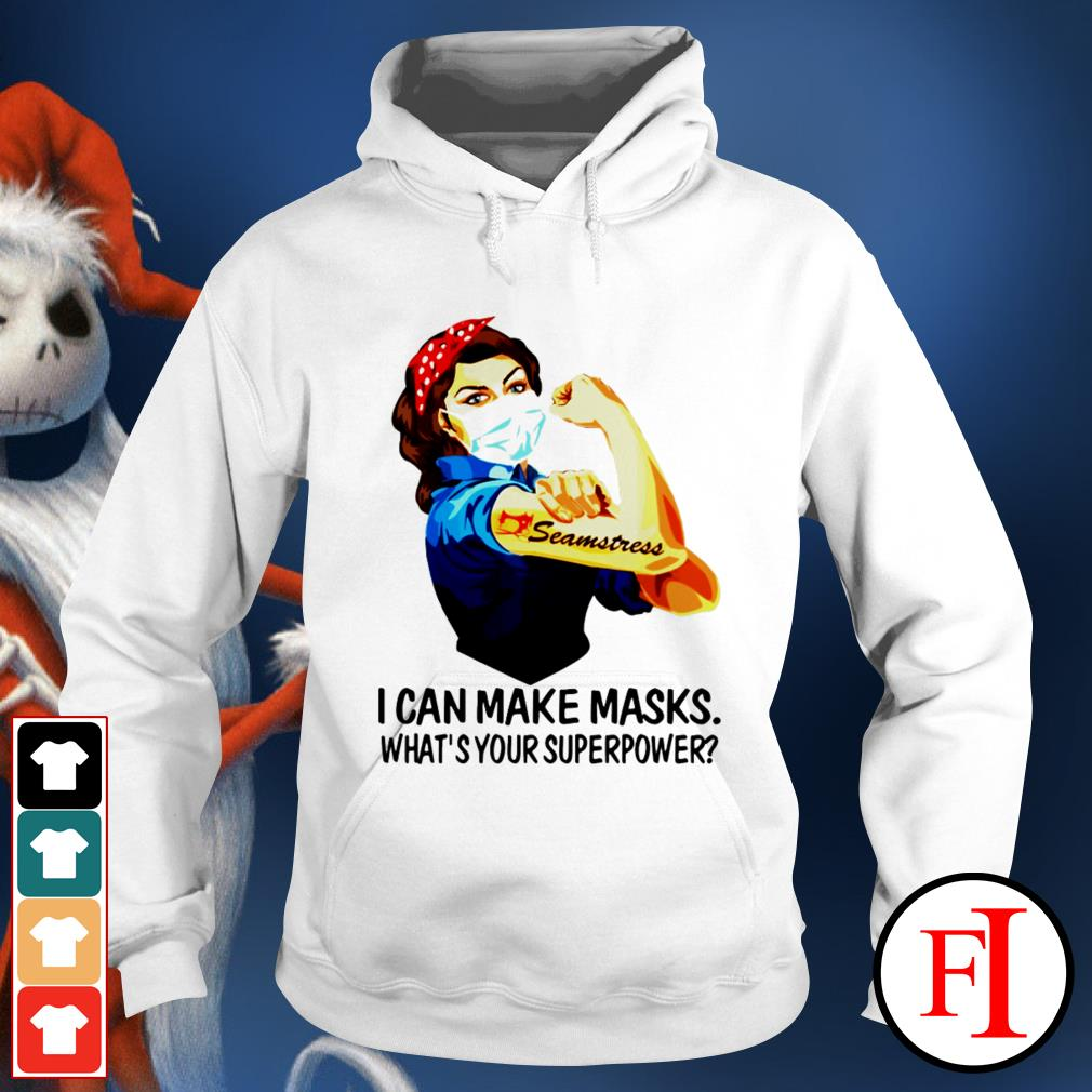 I can make masks what's your superpower Strong girl seamstress Hoodie