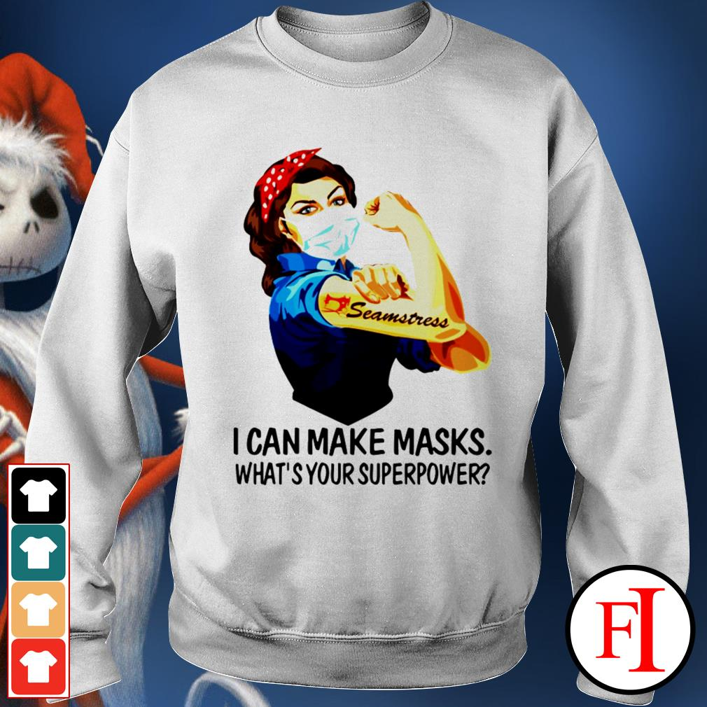 I can make masks what's your superpower Strong girl seamstress Sweater