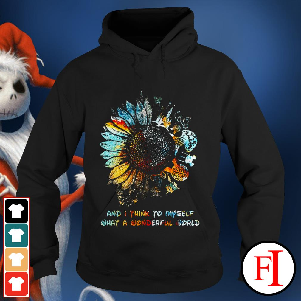 Disney and I think to myself what a wonderful world Sunflower best Hoodie