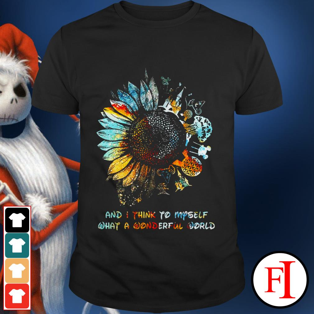 Disney and I think to myself what a wonderful world Sunflower best shirt
