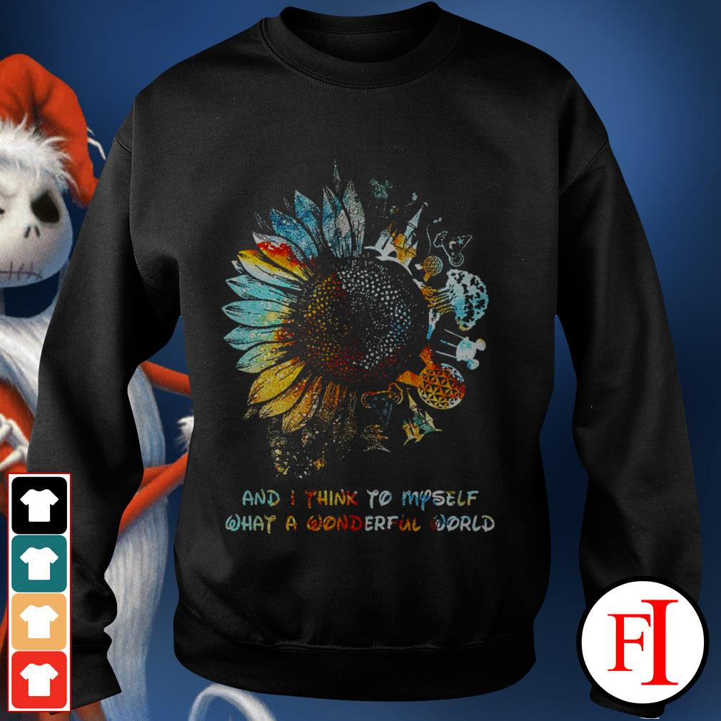 Disney and I think to myself what a wonderful world Sunflower best Sweater
