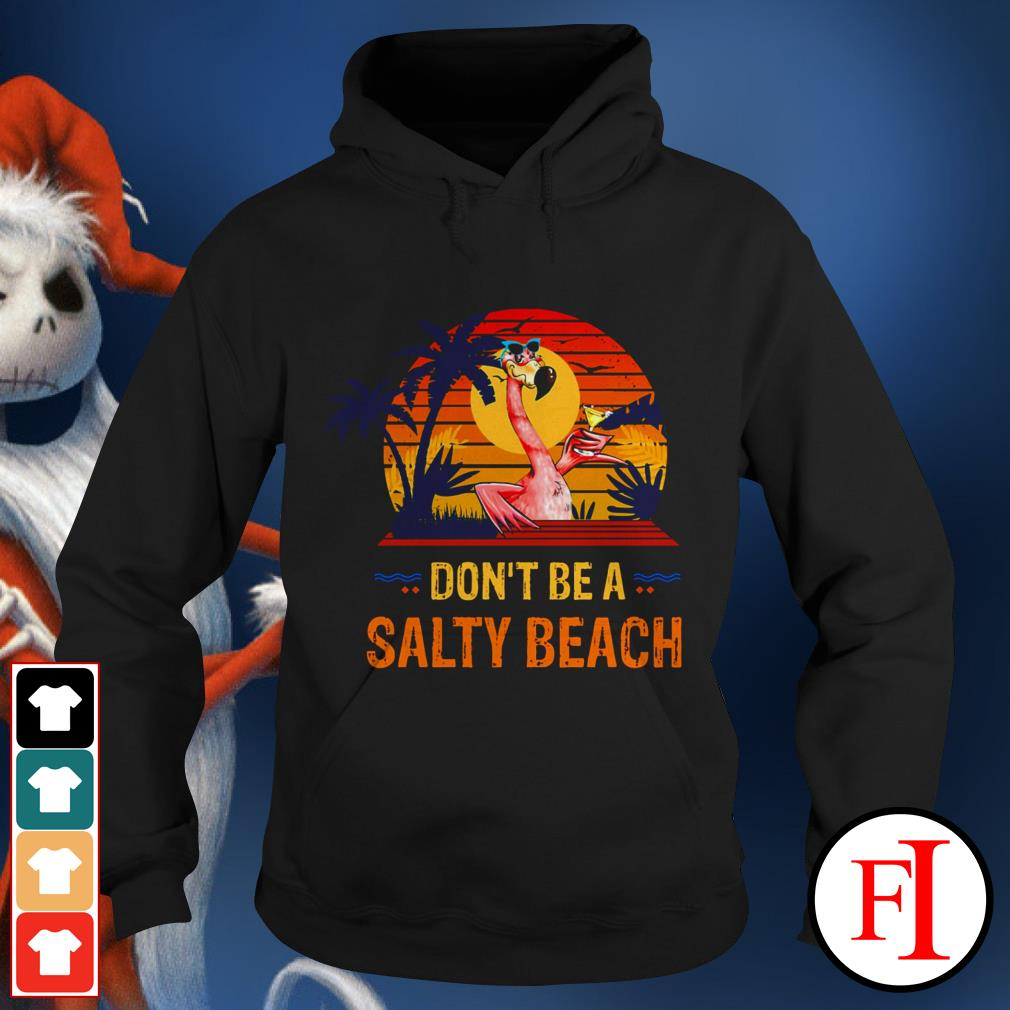 Flamingo don't be a salty beach sunset IF Hoodie