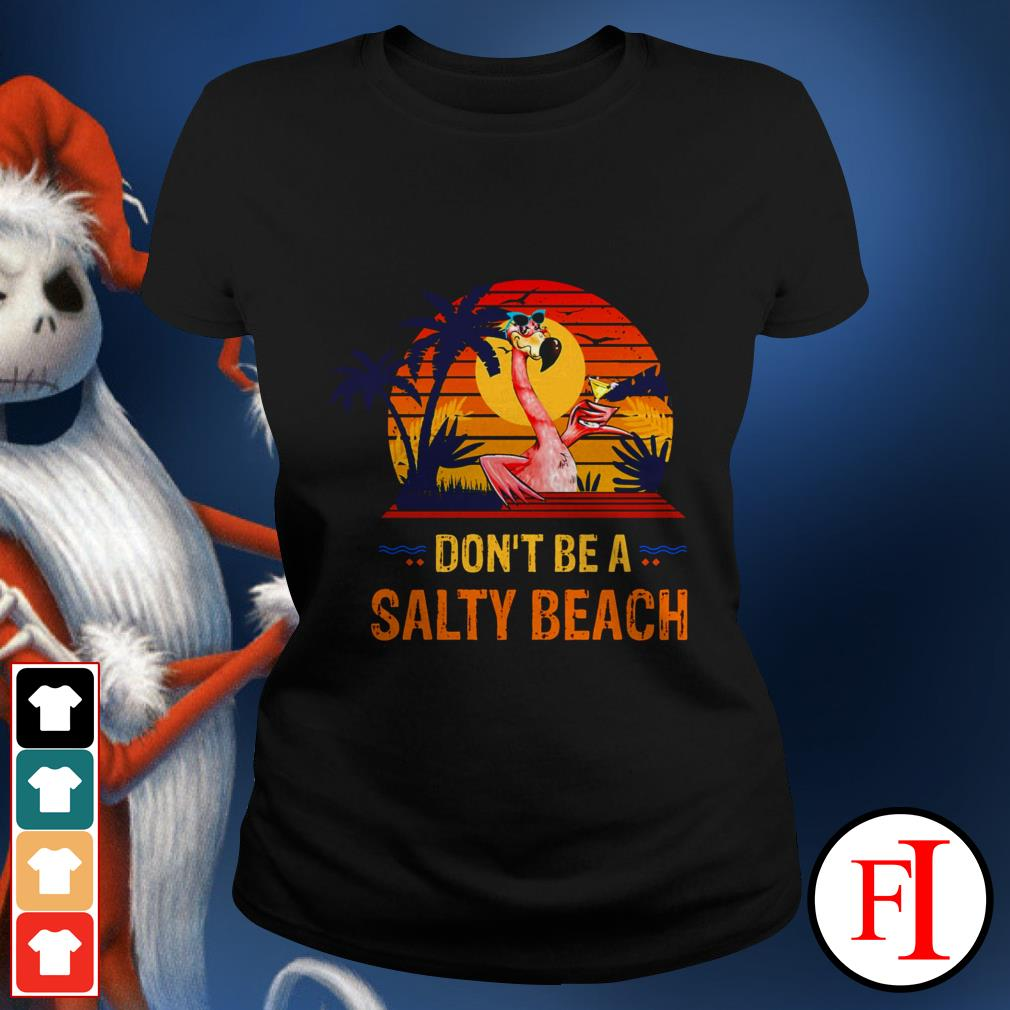 Flamingo don't be a salty beach sunset IF Ladies tee