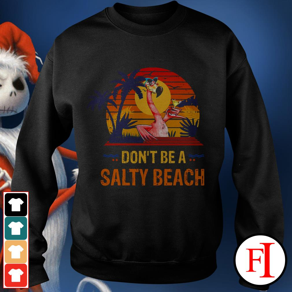 Flamingo don't be a salty beach sunset IF Sweater