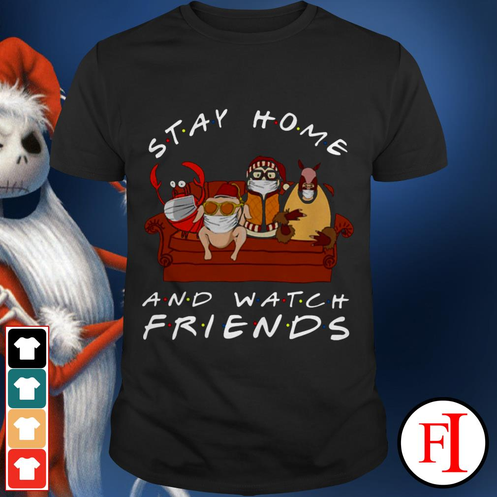 Friends TV show Hugsy Stay home and watch shirt