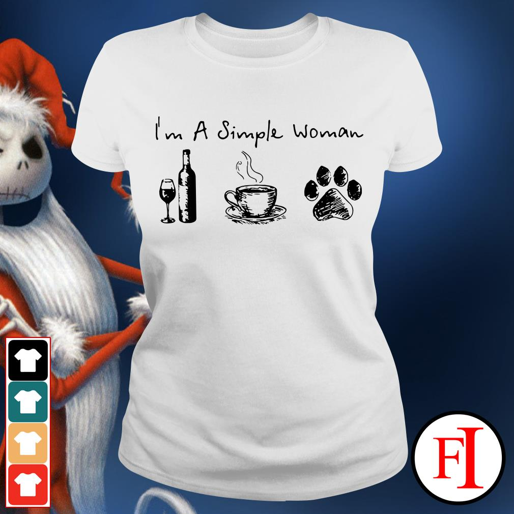 I'm a simple woman I love wine coffee and paw dog IF Ladies tee