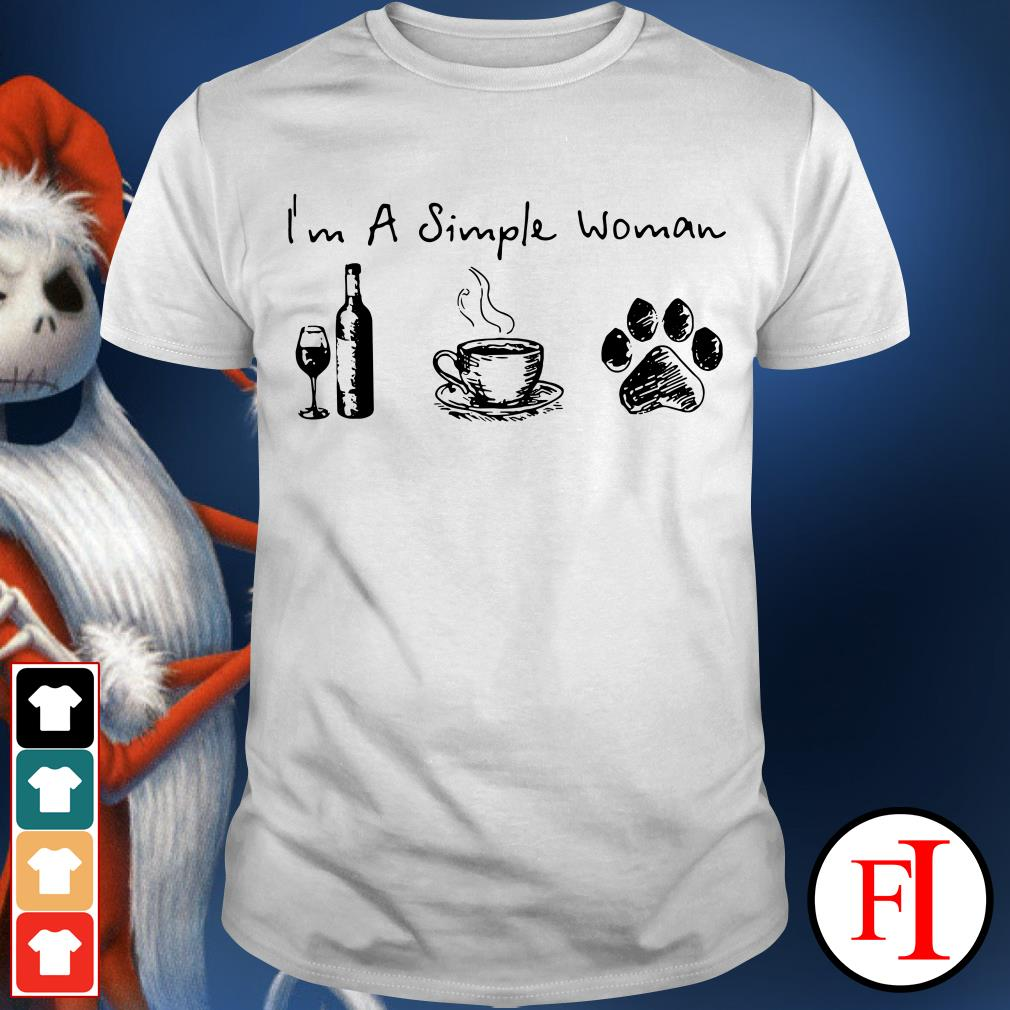 I'm a simple woman I love wine coffee and paw dog IF shirt