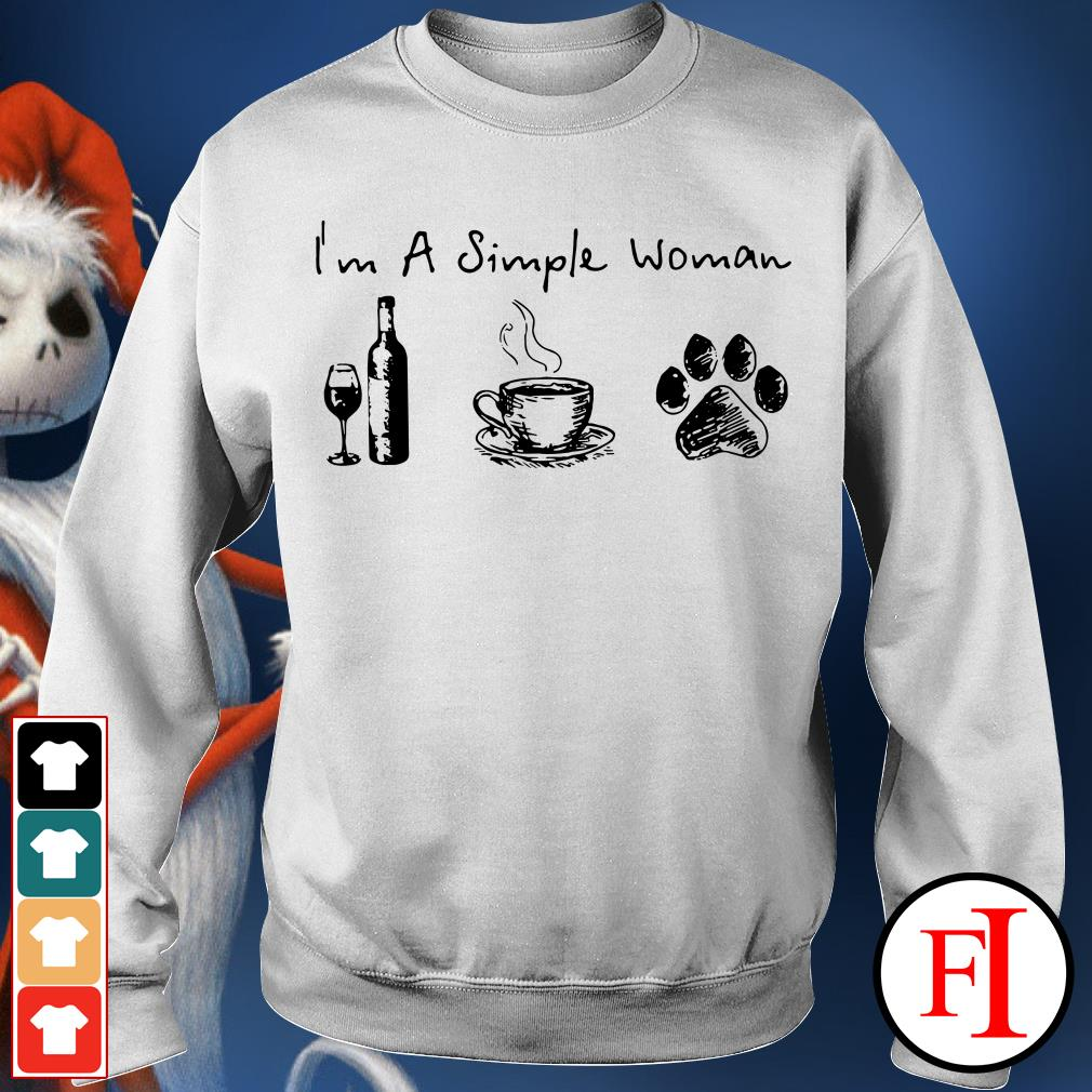 I'm a simple woman I love wine coffee and paw dog IF Sweater
