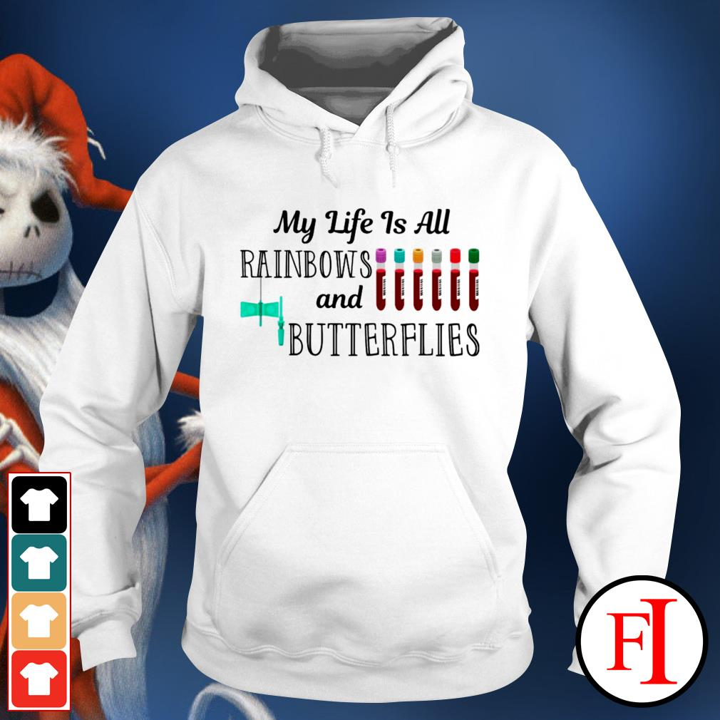 My life is all rainbows and butterflies color IF Hoodie