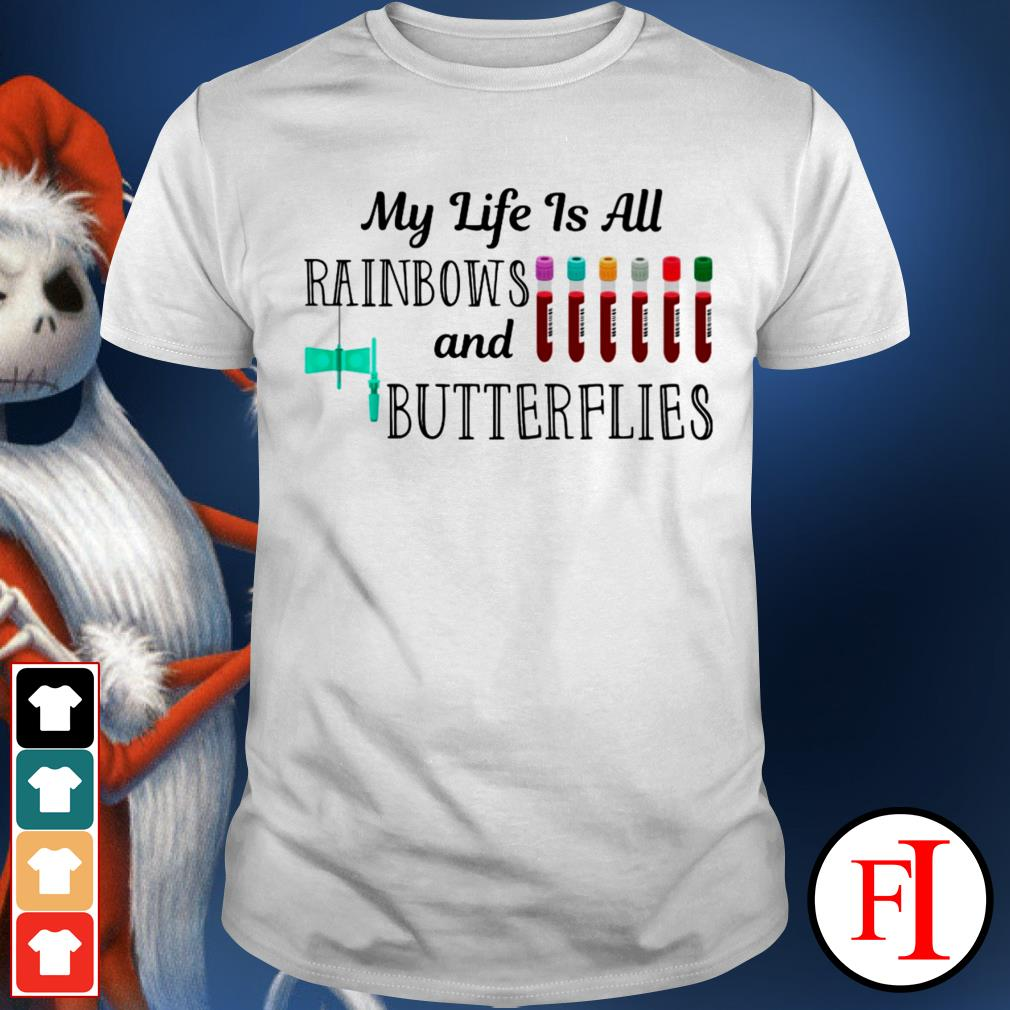 My life is all rainbows and butterflies color IF shirt