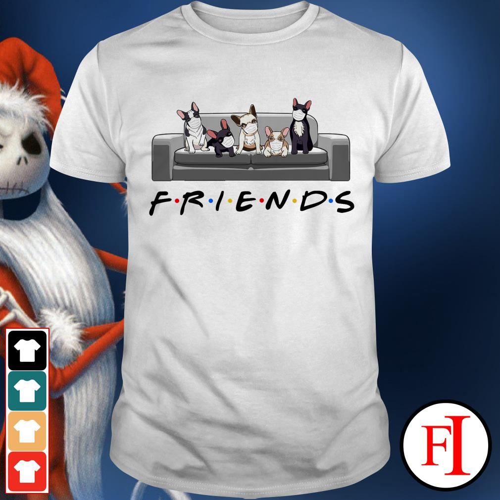 Love Friends TV Show Bull dog face mask shirt