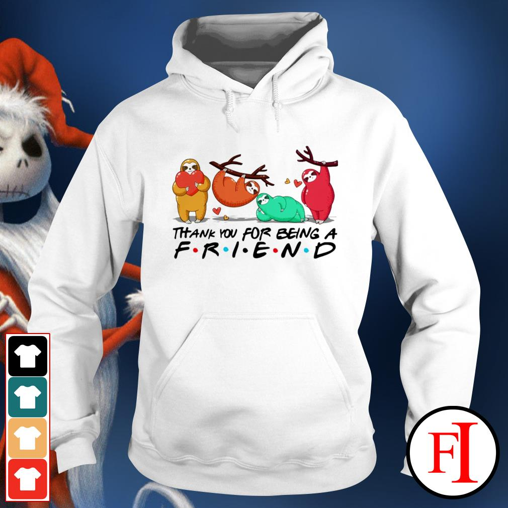 Love Sloth thank you for being a friend IF Hoodie
