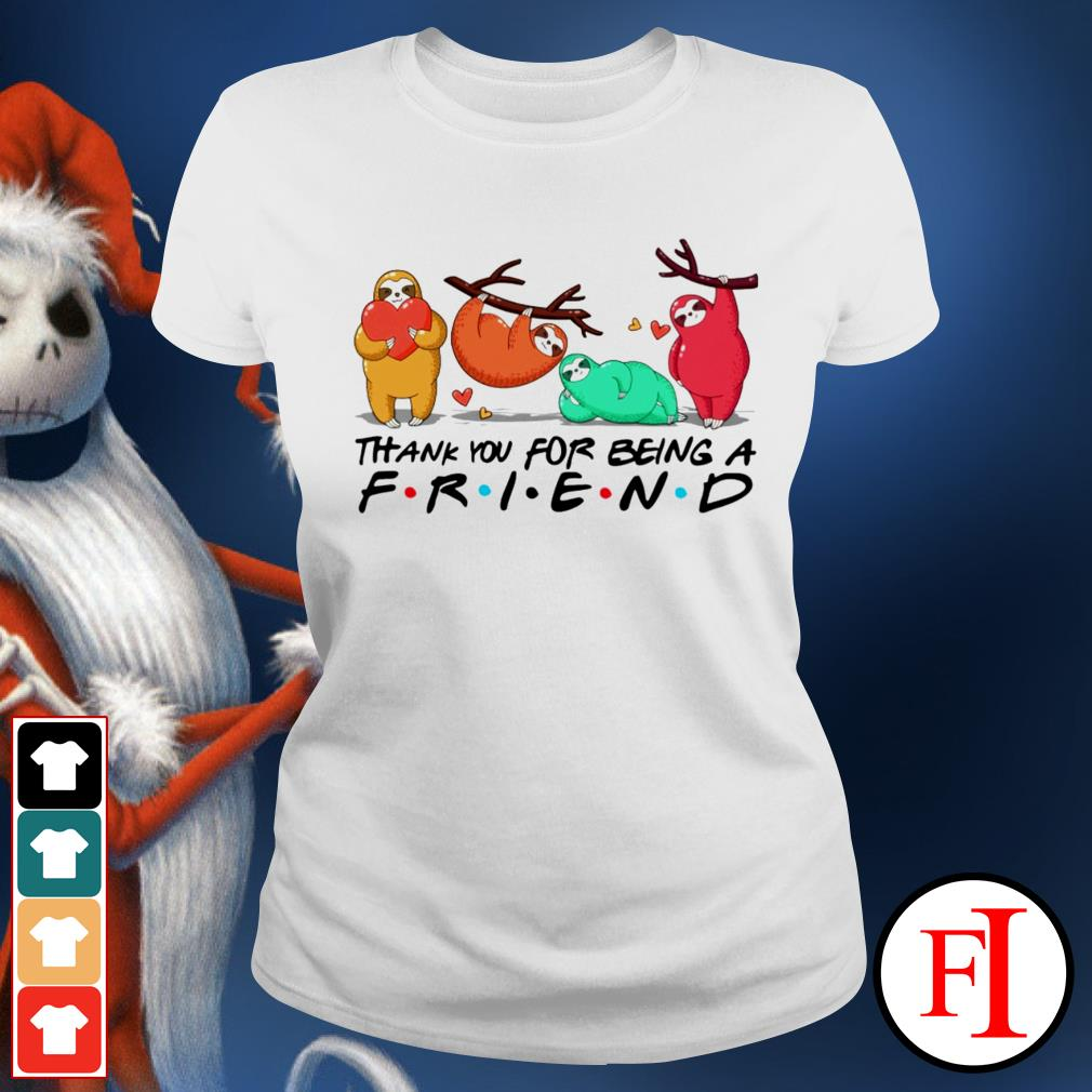 Love Sloth thank you for being a friend IF Ladies tee
