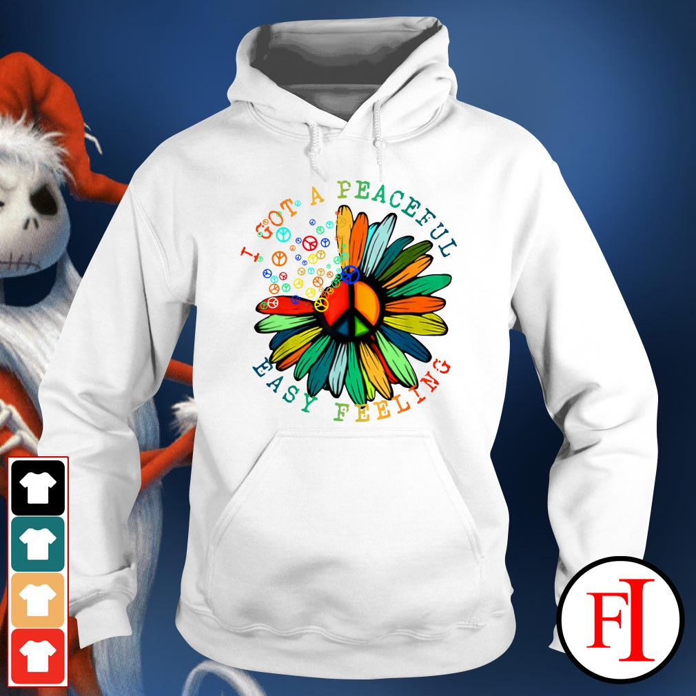 Lovely Hippie flower I got a peaceful easy feeling IF Hoodie