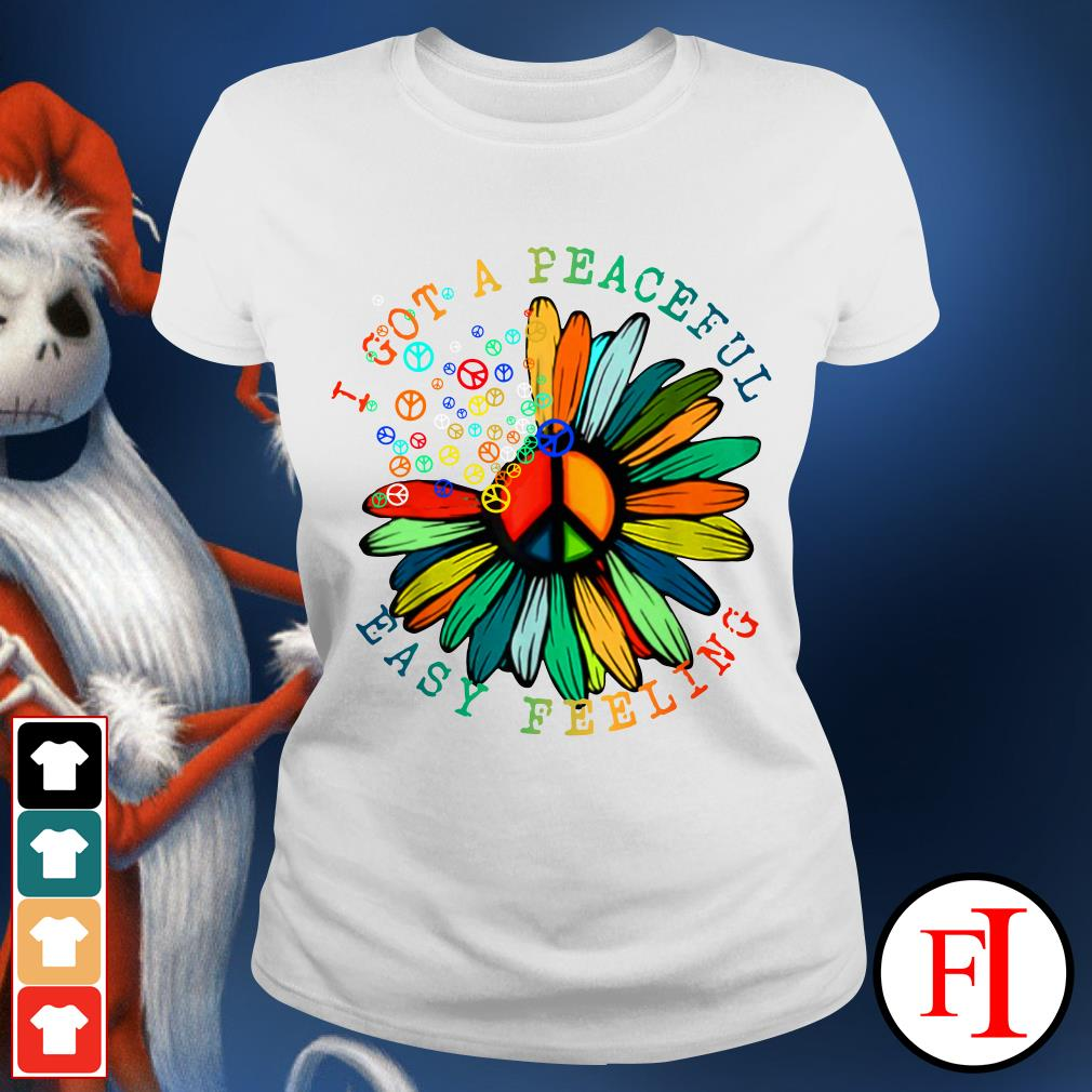 Lovely Hippie flower I got a peaceful easy feeling IF Ladies tee