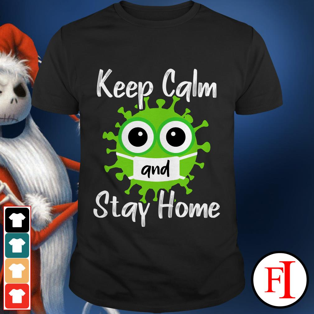 Official Coronavirus keep calm and stay home IF shirt