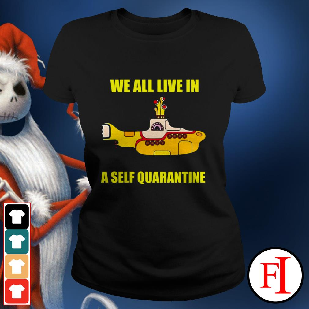 Official We all live in a self quarantine IF Ladies tee