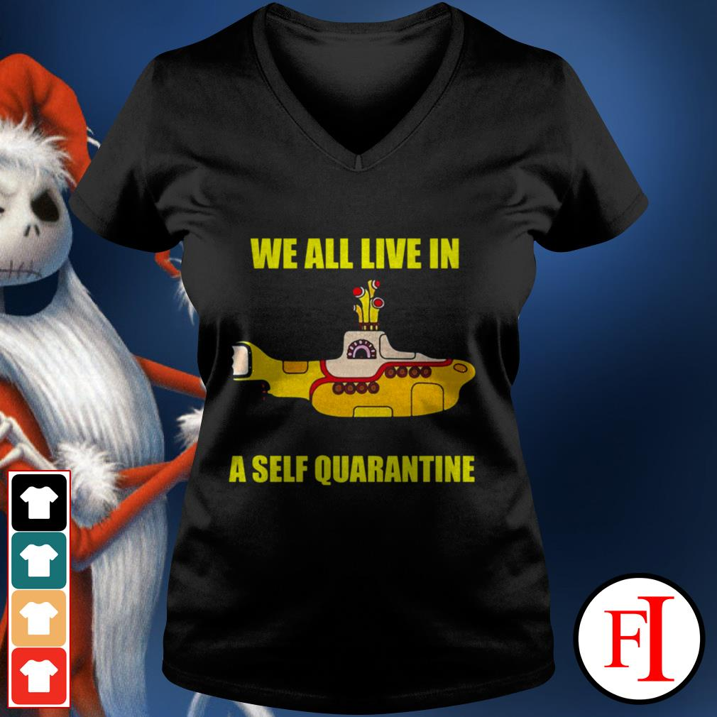 Official We all live in a self quarantine IF V-neck t-shirt