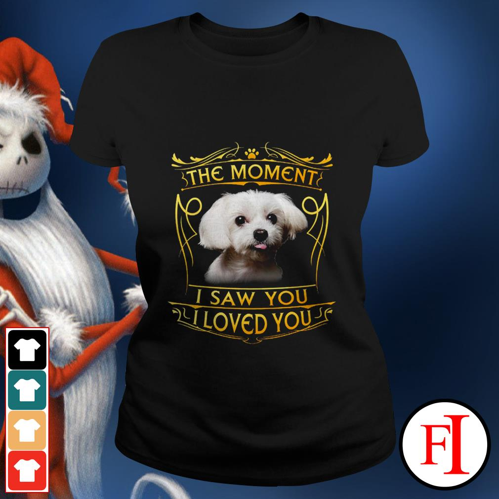 Official Terrier Havanese the moment I saw you I loved you IF Ladies tee