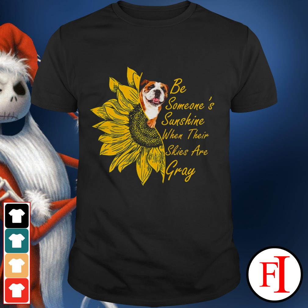 Be someone's sunshine when their skies are gray Sunflower pit bull shirt