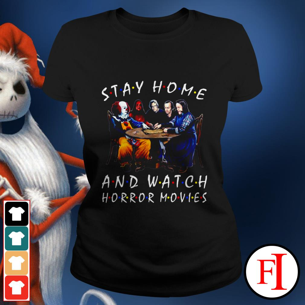 Stay home and watch Horror movies Stephen King Ladies tee