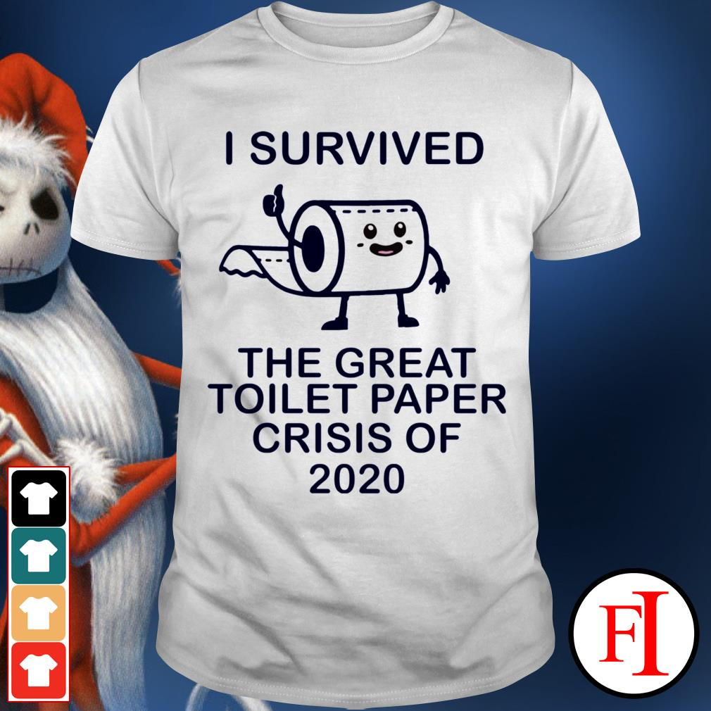 I survived the great toilet paper crisis of 2020 White IF shirt