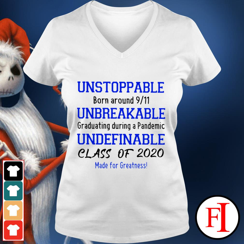 Unstoppable born around 911 unbreakable graduating during a pandemic undefinable class of 2020 V-neck t-shirt