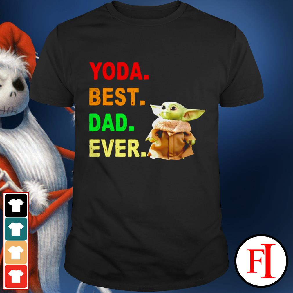 Baby Yoda best dad ever best black shirt