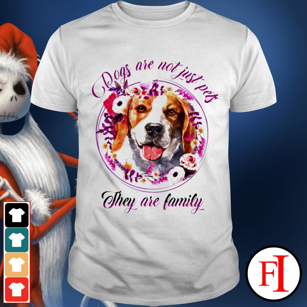 Beagle dogs are not just pets they are family white shirt