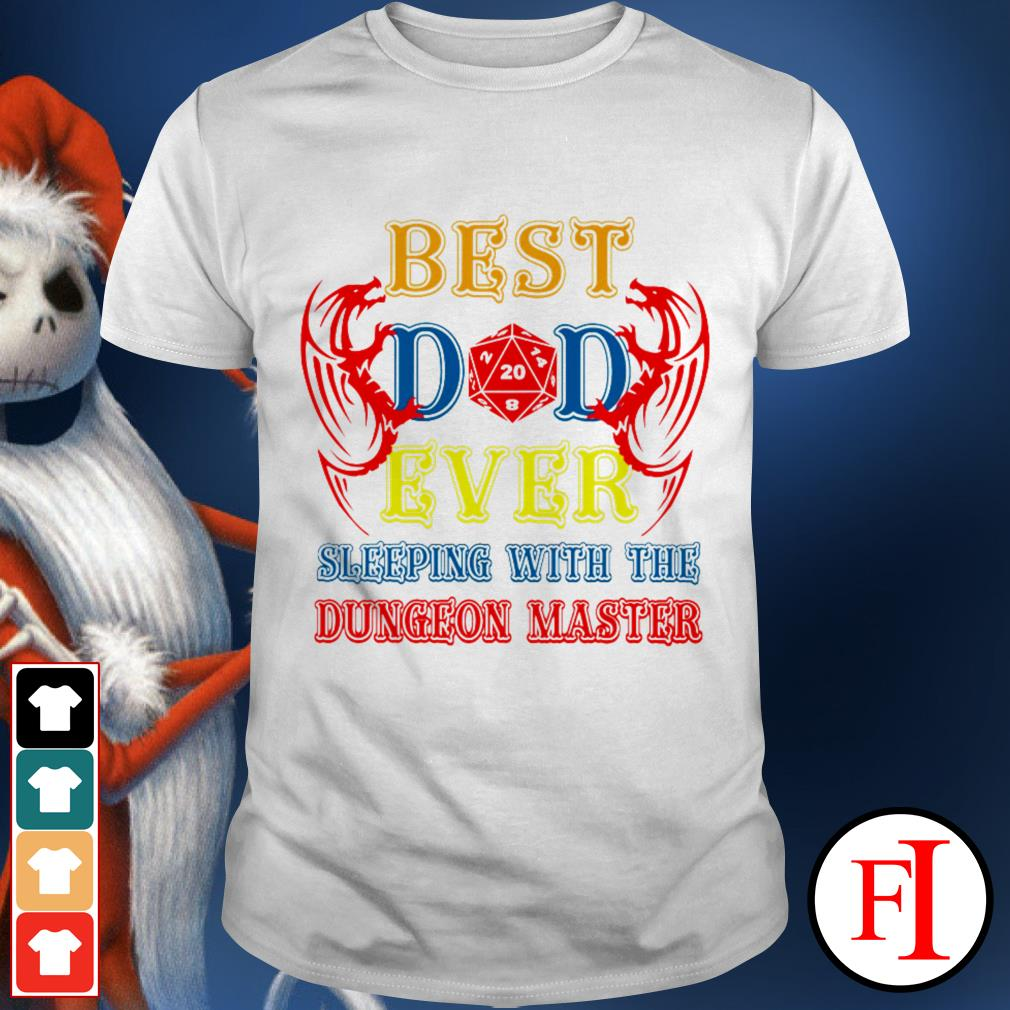 Best dad ever sleeping with the dungeon master black best shirt